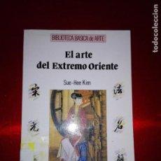 Libros de segunda mano: LIBRO-ARTE-EL ARTE DE EXTREMO ORIENTE-SUE HEE KIM-ANAYA-1ªEDICIÓN-1993-BUEN ESTADO-COLECCIONISTAS. Lote 137572894