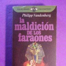 Livres d'occasion: LA MALDICIÓN DE LOS FARAONES / PHILIPP VANDENBERG / 1977. PLAZA & JANES. REALISMO FANTÁSTICO. Lote 137576574