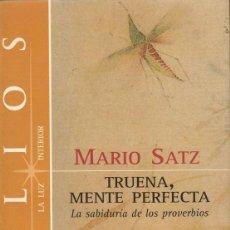 Libros de segunda mano: MARIO SATZ. TRUENA, MENTE PERFECTA. LA SABIDURÍA DE LOS PROVERBIOS. HELIOS 1997. Lote 137581986