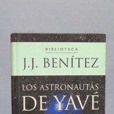 Libri di seconda mano: LOS ASTRNAUTAS DE YAVE. J.J. BENITEZ. Lote 137590986