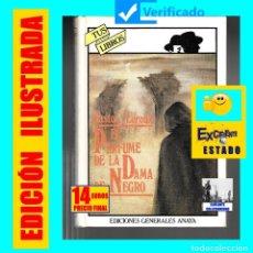 Libros de segunda mano: EL PERFUME DE LA DAMA DE NEGRO - GASTON LEROUX - ANAYA TUS LIBROS - 1ª PRIMERA EDICIÓN - EXCELENTE. Lote 137420410