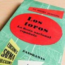 Libros de segunda mano: LOS TOROS - JOSÉ MARTÍNEZ SALVATIERRA - 1961 - CON DEDICATORIA DEL AUTOR. Lote 137630314