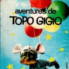 Libros de segunda mano: PEREGO - STAGNARO : AVENTURES DE TOPO GIGIO (LUMEN, 1963) EN CATALÁN. Lote 137630762