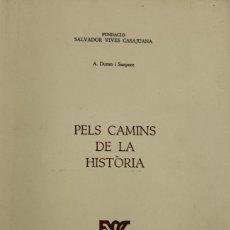 Libros de segunda mano: PELS CAMINS DE LA HISTÒRIA. - DURAN I SANPERE, A. - BARCELONA, 1973.. Lote 137641330