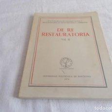 Libros de segunda mano: DE RE RESTAURATORIA VOL II-IV Y V CURSOS DE CONSERVACIÓN Y RESTAURACIÓN DE MONUMENTOS Y AMBIENTES. Lote 137660066
