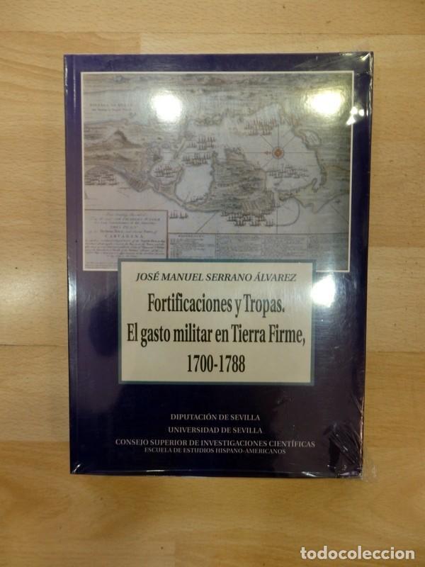 SERRANO, J. MANUEL. FORTIFICACIONES Y TROPAS. EL GASTO MILITAR EN TIERRA FIRME, 1700-1788. 2004. (Libros de Segunda Mano - Historia - Otros)