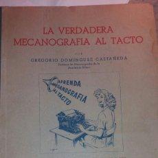 Libros de segunda mano: ANTIGUO LIBRO LA VERDADERA MECANOGRAFÍA AL TACTO 1955. Lote 137665874