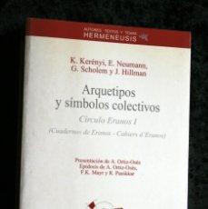 Libros de segunda mano: ARQUETIPOS Y SIMBOLOS COLECTIVOS - CIRCULO ERANOS - ANTHROPOS - K. KERENYI / E. NEUMANN / G. SCHOLEM. Lote 137739638