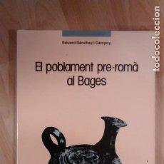 Libros de segunda mano: 'EL POBLAMENT PRE-ROMÀ AL BAGES'. EDUARD SÁNCHEZ I CAMPOY. Lote 137759094