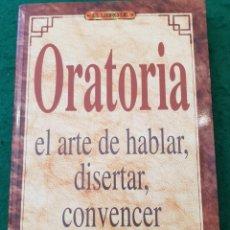 Libros de segunda mano: ORATORIA - EL ARTE DE HABLAR, DISERTAR, CONVENCER - JÜRG STUDER. Lote 137760618