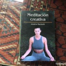 Libros de segunda mano: MEDITACIÓN CREATIVA. JESSICA MACBETH. Lote 137786517