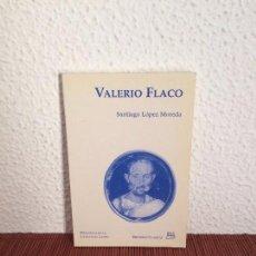 Libros de segunda mano: VALERIO FLACO - SANTIAGO LÓPEZ MOREDA - ED. DEL ORTO. Lote 147298734