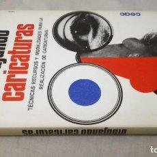 Libros de segunda mano: DIBUJANDO CARICATURAS-TÉCNICAS RECURSOS Y MODALIDADES-CEAC 1968-VER FOTOS. Lote 137849182