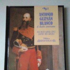 Libros de segunda mano: ANTONIO GUZMAN BLANCO , EL ILUSTRE AMERICANO. ANA BELEN GARCIA/ CARMEN RICO ( ANAYA ). Lote 137858050
