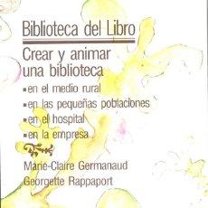 Libros de segunda mano: CREAR Y ANIMAR UNA BIBLIOTECA. 1988. Lote 137859546