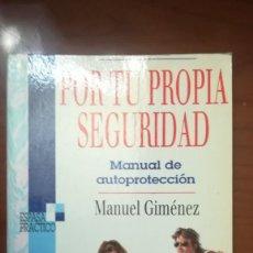 Libros de segunda mano: POR TU PROPIA SEGURIDAD. MANUAL DE AUTOPROTECCIÓN.. Lote 137860090