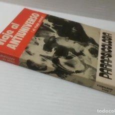 Libros de segunda mano: J. ROCA MUNTAÑOLA. VIAJE AL ANTIUNIVERSO. EL VIAJE ASTRAL. ED. ALAS, 1974.. Lote 145800728