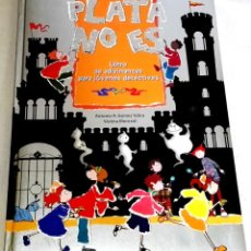 Libros de segunda mano: PLATA NO ES, LIBRO DE ADIVINANZAS PARA JÓVENES DETECTIVES - EDITORIAL BRUÑO 2005. Lote 137899870