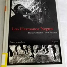 Libros de segunda mano: LOS HERMANOS NEGROS; HANNES BINDER, LISA TETZNER - LÓGUEZ, PRIMERA EDICIÓN 2007. Lote 137900298
