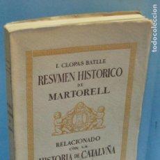 Libros de segunda mano: RESUMEN HISTORICO DE MARTORELL: RELACIONADO CON LA HISTORIA DE CATALUÑA .-CLOPAS BATLLE, I.. Lote 137903042