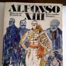 Libros de segunda mano: HISTORIA DEL REINADO DE ALFONSO XIII, MONTANER SIMON, 1977 M.FERNANDEZ ALMAGRO. Lote 137908182