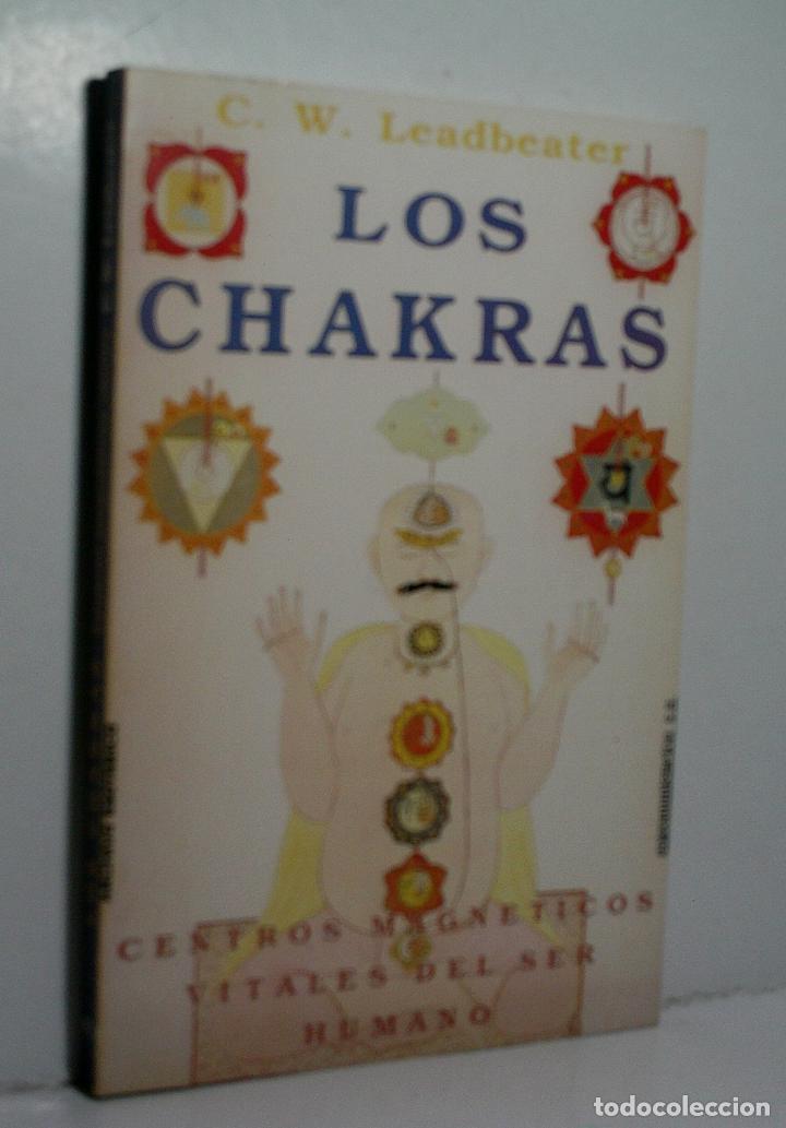 LOS CHAKRAS. CENTROS MAGNÉTICOS VITALES DEL SER HUMANO. LEADBEATER C. W. 1982 (Libros de Segunda Mano - Parapsicología y Esoterismo - Otros)
