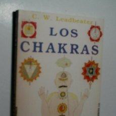 Libros de segunda mano: LOS CHAKRAS. CENTROS MAGNÉTICOS VITALES DEL SER HUMANO. LEADBEATER C. W. 1982. Lote 137909918