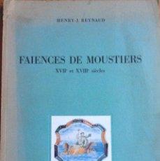 Libros de segunda mano: CERÁMICA DE MOUSTIERS SIGLOS XVII Y XVIII, EDICION DE SOLO 2150 EJEMPLARES 1952. Lote 137921638