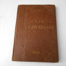 Libros de segunda mano: LIBRO ANTIGUO DE COLEGIO DE LENGUA CASTELLANA AÑO DE 1931. Lote 137922642