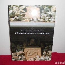 Libros de segunda mano: 25 ANYS PORTANT-TE ENDAVANT.-FERROCARRILS DE LA GENERALITAT DE CATALUNYA. Lote 138004978