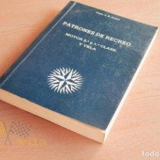 Libros de segunda mano: PATRONES DE RECREO - MOTOR 2ª Y 1ª CLASE Y VELA - JUAN B. COSTA - 1985. Lote 138007858