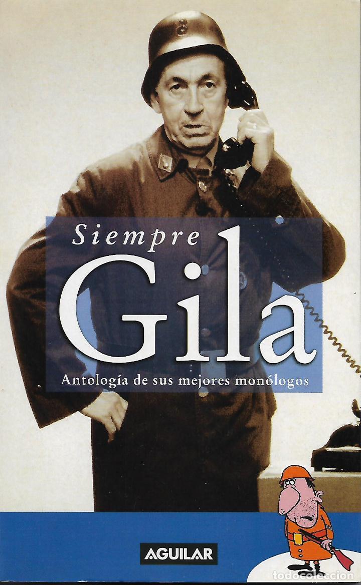 SIEMPRE GILA. ANTOLOGÍA DE SUS MEJORES MONÓLOGOS. MIGUEL GILA (Libros de Segunda Mano (posteriores a 1936) - Literatura - Otros)