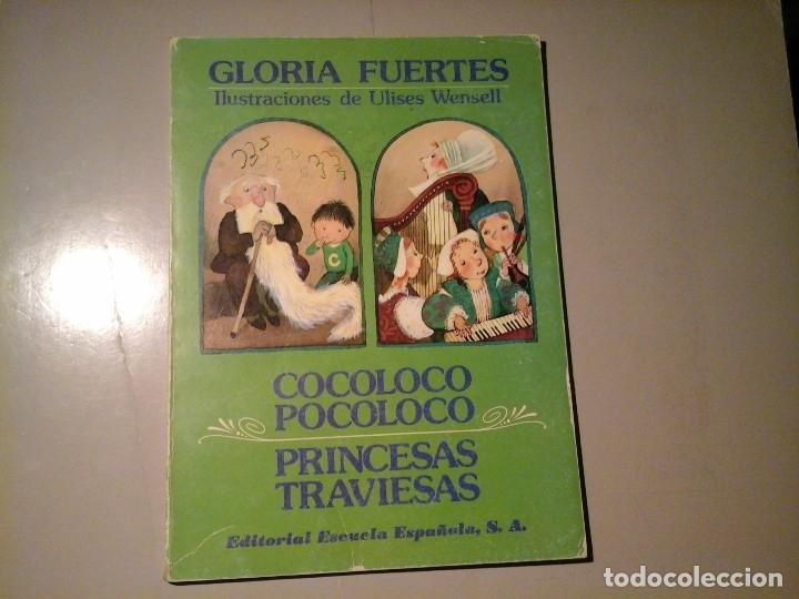 GLORIA FUERTES. COCOLOCO POCOLOCO. PRINCESAS TRAVIESAS. 1ª EDICIÓN 1985. ULISES WENSELL. RARO. (Libros de Segunda Mano - Literatura Infantil y Juvenil - Otros)