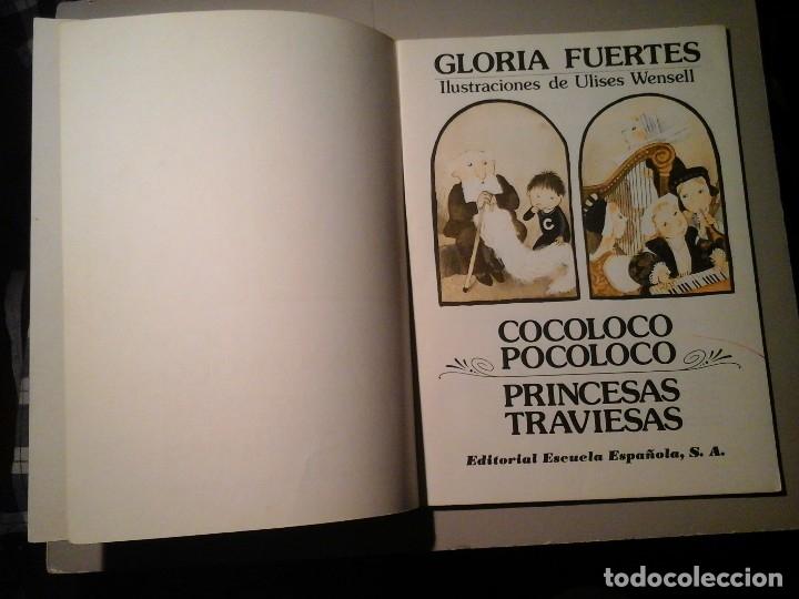 Libros de segunda mano: GLORIA FUERTES. COCOLOCO POCOLOCO. PRINCESAS TRAVIESAS. 1ª EDICIÓN 1985. ULISES WENSELL. RARO. - Foto 3 - 138080286