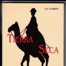 Livros em segunda mão: TIERRA SECA, MEMORIAS DE UN TÉCNICO-MECÁNICO DE SEÑALES MARÍTIMAS EN EL SAHARA, ENVÍO GRATIS. Lote 138080550