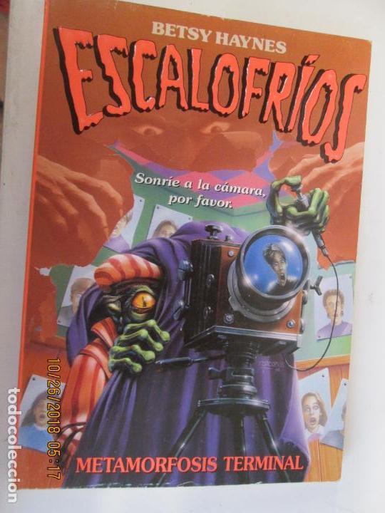 METAMORFOSIS TERMINAL ESCALOFRÍOS 14 BETSY HAYNES - FOTOS ADICIONALES (Libros de Segunda Mano - Literatura Infantil y Juvenil - Otros)
