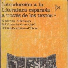Libros de segunda mano: AA.VV. INTRODUCCIÓN A LA LITERATURA ESPAÑOLA A TRAVÉS DE LOS TEXTOS. 4 TOMOS. ED. ISTMO, MADRID 1979. Lote 138217266