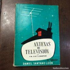 Libros de segunda mano: ANTENAS DE TELEVISIÓN CON FM, UHF Y COLECTIVAS - DANIEL SANTANO LEÓN. Lote 137952473