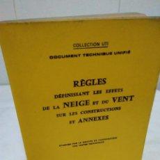 Libros de segunda mano: 67-REGLES DEFINISSANT LES EFFETS DE LA NEIGE ET DU VENT SUR LES CONSTRUCTIONS, EN FRANCES, 1975. Lote 138563086