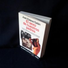 Libros de segunda mano: JUAN ESLAVA GALAN - EL SEXO DE NUESTROS PADRES - COLECCION ESPEJO DE ESPAÑA 160 - PLANETA 1993. Lote 138589226