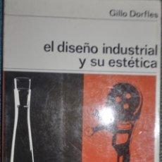 Libros de segunda mano: GILLO DORFLES. EL DISEÑO INDUSTRIAL Y SU ESTÉTICA . NUEVA COLECCION LABOR 1973 148 PÁG. Lote 138629942