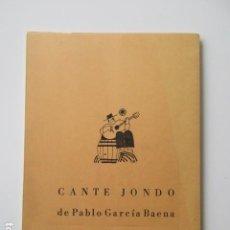 Libros de segunda mano: CANTE JONDO, PABLO GARCÍA BAENA, EDICIÓN TIPOGRÁFICA LIMITADA. Lote 138633058