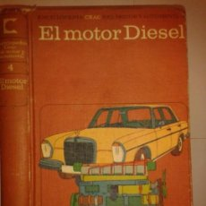 Libros de segunda mano: EL MOTOR DIESEL 1969 JUAN VILLALTA ESQUIUS 3ª EDICIÓN CEAC ENCICLOPEDIA MOTOR Y AUTOMOVIL. Lote 138650770