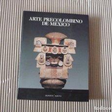 Libros de segunda mano: ARTE PRECOLOMBINO DE MEXICO. OLIVETTI/ELECTA. MINISTERIO DE CULTURA. . Lote 138663322