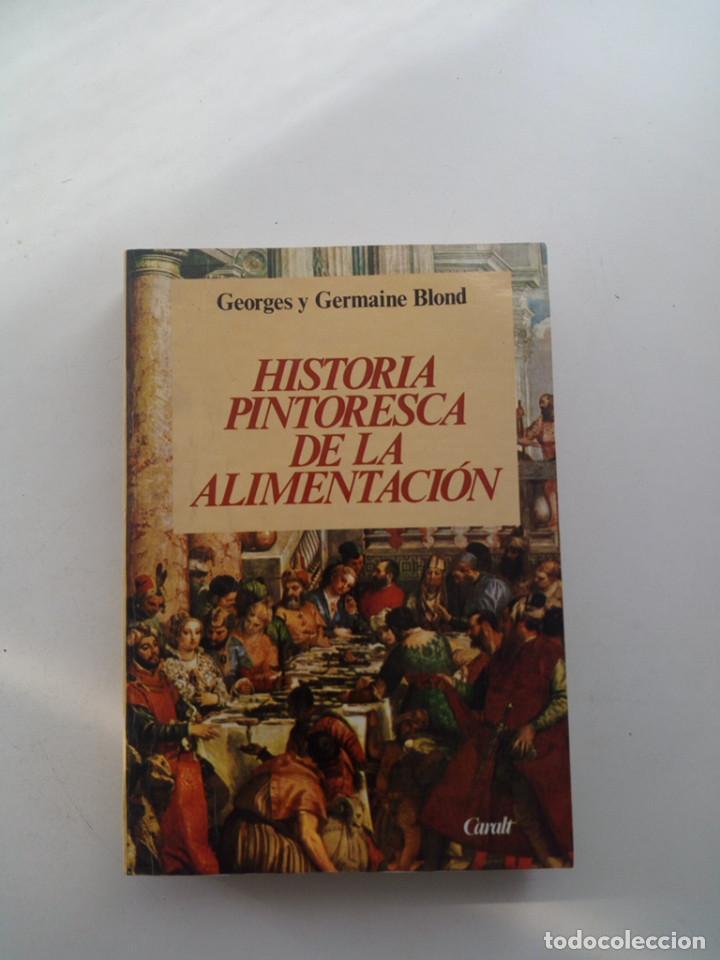 HISTORIA PINTORESCA DE LA ALIMENTACION - GEORGES GERMAINE BLOND (Libros de Segunda Mano - Historia - Otros)