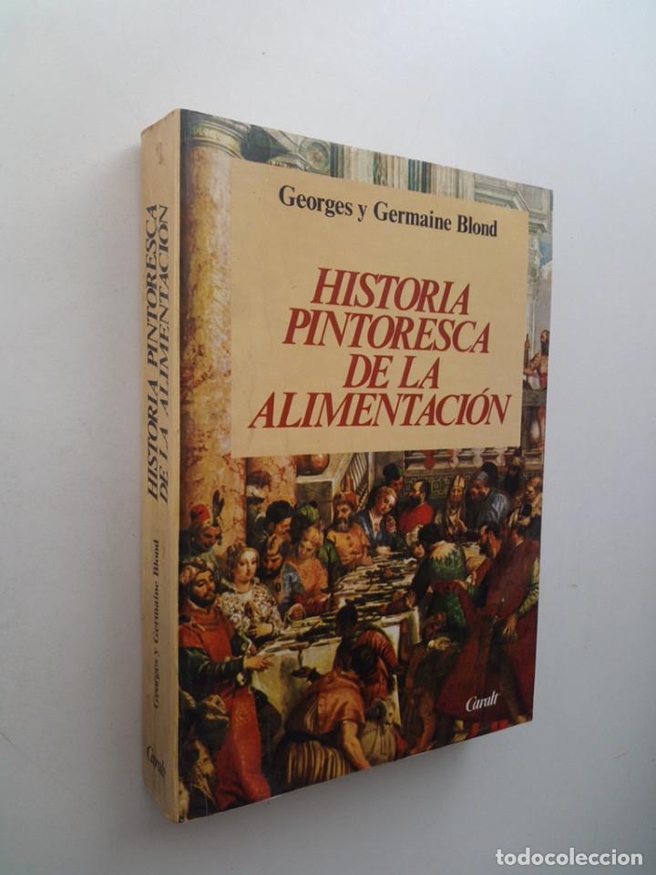 Libros de segunda mano: HISTORIA PINTORESCA DE LA ALIMENTACION - GEORGES GERMAINE BLOND - Foto 2 - 138676394