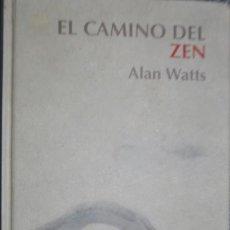 Libros de segunda mano: ALAN WATTS . EL CAMINO DEL ZEN. RBA 2006 . Lote 138694562