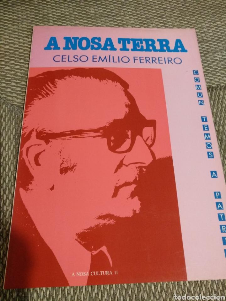 A NOSA TERRA. CELSO EMILIO FERREIRO. 1989 (Libros de Segunda Mano (posteriores a 1936) - Literatura - Otros)