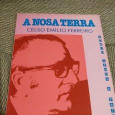 Libros de segunda mano: A NOSA TERRA. CELSO EMILIO FERREIRO. 1989. Lote 138696921