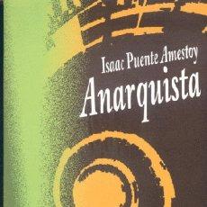 Libros de segunda mano: ISAAC PUENTE, ANARQUISTA - SORIANO JIMÉNEZ, IGNACIO CLEMENTE. Lote 122499730